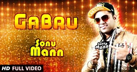 New Punjabi Song 2015   Gabru   Sonu Mann   Full Video   Sachin Ahuja   Latest Punjabi Songs 2015