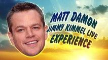 Matt Damon's (RED) Omaze Experience