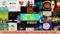 PDF Download  Dont Look Back in Anger Growing Up with Oasis PDF Full Ebook