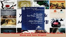 PDF Download  Teach Yourself to Read Music Guide for Pop Rock Blues and Jazz Singers Read Full Ebook