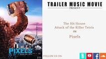 Pixels Trailer Music   The Hit House (William Hunt) Attack of the Killer Tetris