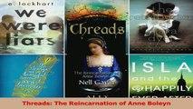 Download  Threads The Reincarnation of Anne Boleyn PDF Online