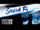 Sanam Re Motion Poster ¦ Pulkit Samrat ¦ Yami Gautam ¦ Divya Khosla Kumar ¦ Releasing 12th Feb
