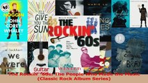 PDF Download  The Rockin 60s The People Who Made the Music Classic Rock Album Series Download Online