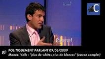 """Manuel Valls : """" Plus de whites, plus de blancos"""" (extrait plus explications en direct)"""