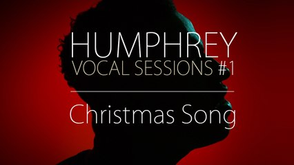 Humphrey - Christmas Song (Vocal Session #1)