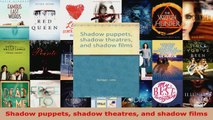 Download  Shadow puppets shadow theatres and shadow films Ebook Free