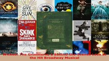Read  Wicked The Grimmerie a BehindtheScenes Look at the Hit Broadway Musical EBooks Online