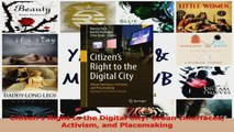 PDF Download  Citizens Right to the Digital City Urban Interfaces Activism and Placemaking Download Full Ebook