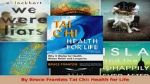 Read  By Bruce Frantzis Tai Chi Health for Life Ebook Free