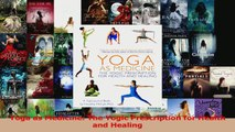 PDF Download  Yoga as Medicine The Yogic Prescription for Health and Healing Download Full Ebook