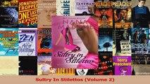 Read  Sultry In Stilettos Volume 2 PDF Online