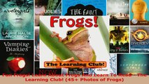 Read  Fun Frogs Learn About Frogs And Learn To Read  The Learning Club 45 Photos of Frogs Ebook Free