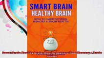 Smart Brain Healthy Brain How To Improve Your Memory  Brain Health