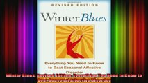 Winter Blues Revised Edition Everything You Need to Know to Beat Seasonal Affective