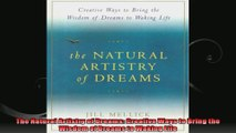The Natural Artistry of Dreams Creative Ways to Bring the Wisdom of Dreams to Waking Life