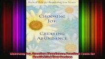 Choosing Joy Creating Abundance Practical Tools for Manifesting Your Desires