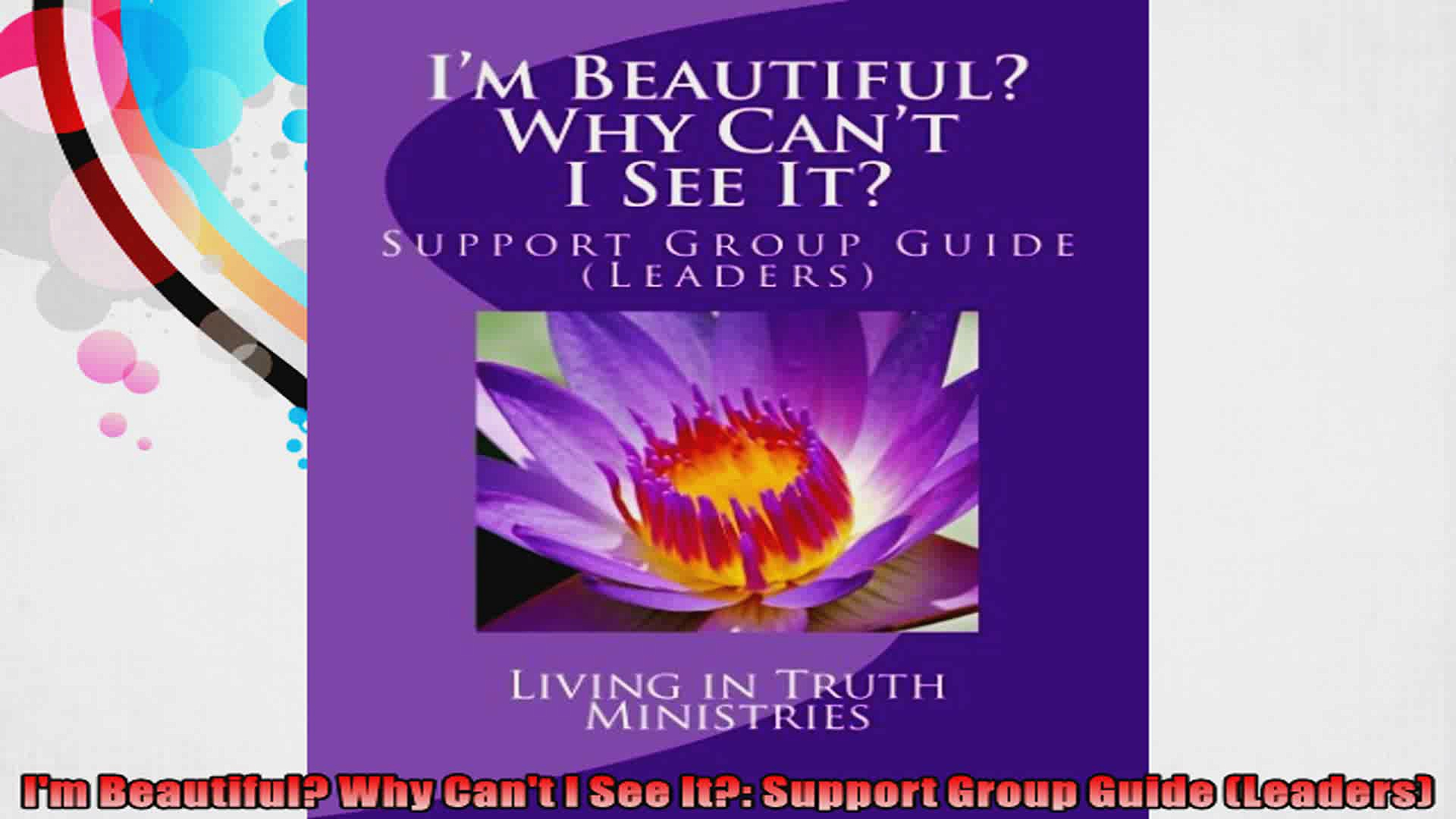 Im Beautiful Why Cant I See It Support Group Guide Leaders
