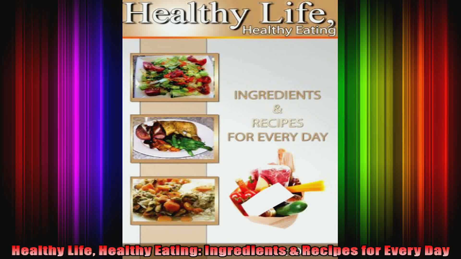 Healthy Life Healthy Eating Ingredients  Recipes for Every Day