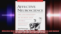 Affective Neuroscience The Foundations of Human and Animal Emotions Series in Affective