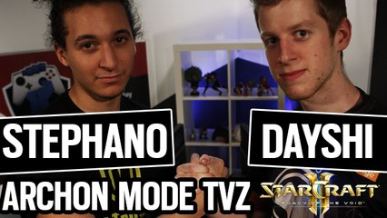 ARCHON MODE TvZ WTFFFF avec STEPHANO & DAYSHI | SC2 LOTV