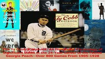 Read  The Ty Cobb Scrapbook An Illustrated Chronology of Significant Dates in the 24Year Ebook Free