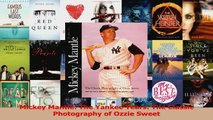Download  Mickey Mantle The Yankee Years The Classic Photography of Ozzie Sweet Ebook Free