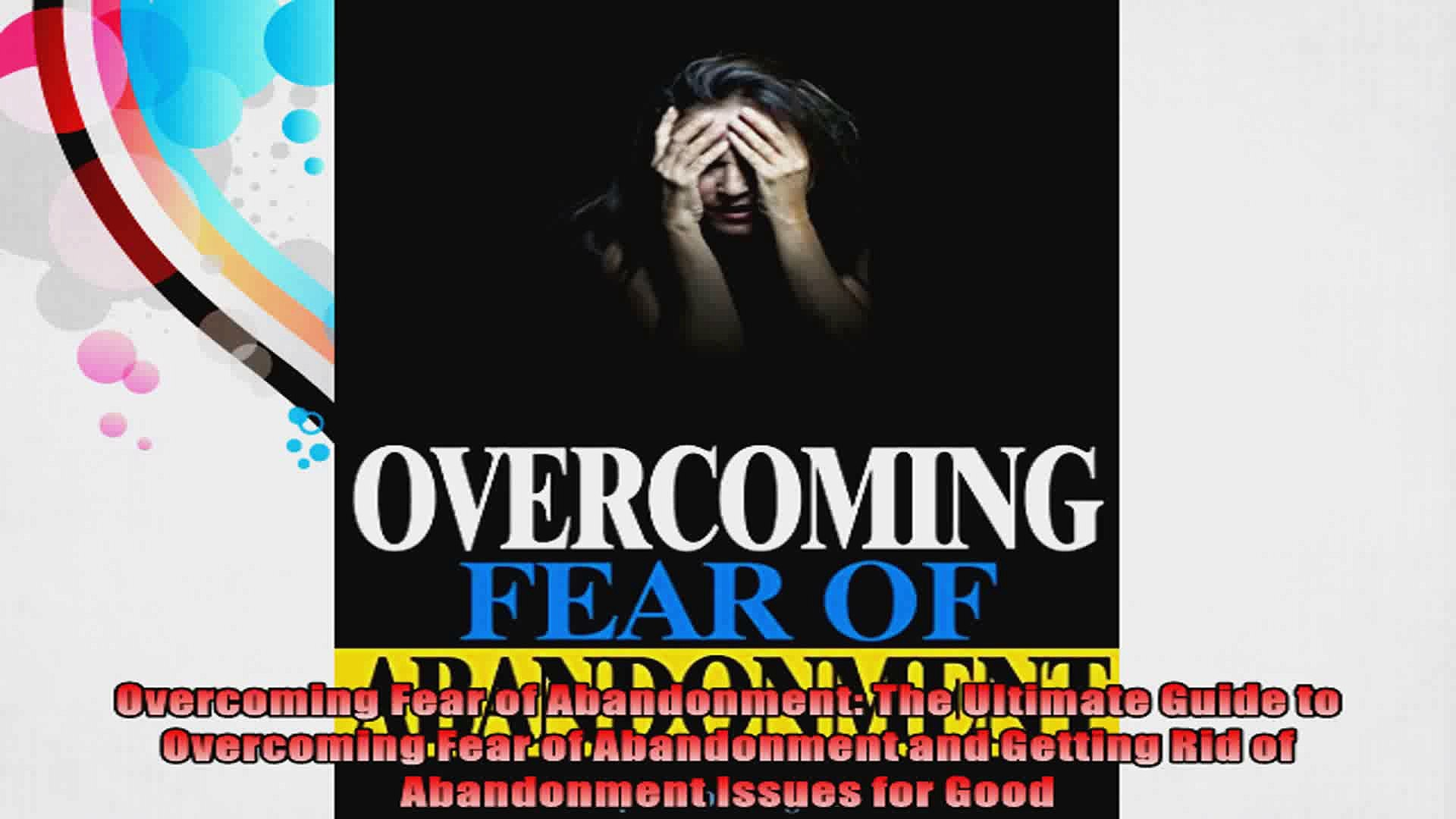 Overcoming Fear Of Abandonment The Ultimate Guide To Overcoming Fear Of Abandonment And Video Dailymotion