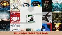 Read  Nikon D700 Digital Field Guide Ebook Free