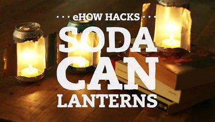 Upcycle Old Soda Cans Into Lanterns