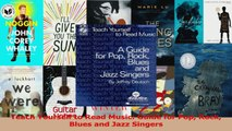 PDF Download  Teach Yourself to Read Music Guide for Pop Rock Blues and Jazz Singers Download Full Ebook