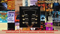 PDF Download  Custom Guitars A Complete Guide to Contemporary Handcrafted Guitars Acoustic Guitar Read Online