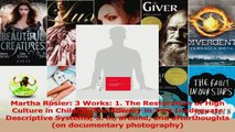 Read  Martha Rosler 3 Works 1 The Restoration of High Culture in Chile 2 The Bowery in Two Ebook Free