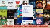 Download  A Beginners Guide to Mobile Marketing Digital and Social Media Marketing and Advertising Ebook Free