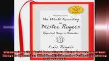 Wisdom from the World According to Mister Rogers Important Things to Remember Mini