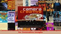 Read  Camera Creative Professional Photography Techniques for Innovative Images Ebook Free