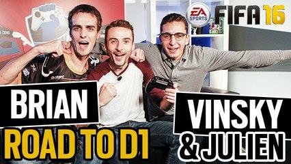 ROAD TO D1 FIFA 16 AVEC BRIAN, VINSKY & JULIEN - ON VOLE LE TITRE !