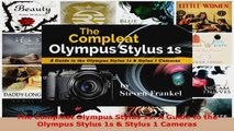 Download  The Compleat Olympus Stylus 1s A Guide to the Olympus Stylus 1s  Stylus 1 Cameras EBooks Online