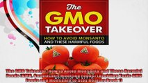 The GMO Takeover How to Avoid Monsanto and These Harmful Foods GMO Genetically Modified