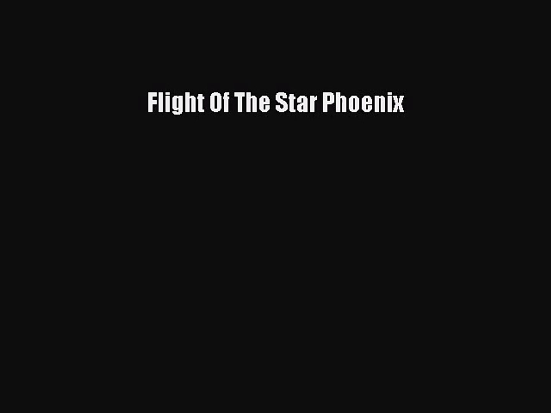 Flight Of The Star Phoenix [Read] Full Ebook