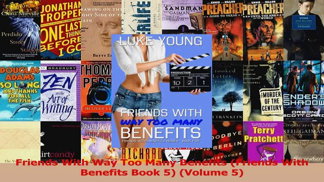 Lesen  Friends With Way Too Many Benefits Friends With Benefits Book 5 Volume 5 Ebook Frei