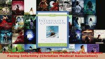 Download  The Infertility Companion Hope and Help for Couples Facing Infertility Christian Medical PDF Free