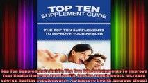 Top Ten Supplements Guide The Top Ten Supplements To Improve Your Health Improve your