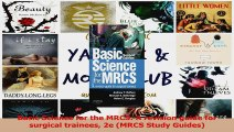 Basic Science for the MRCS A revision guide for surgical trainees 2e MRCS Study Guides Read Online