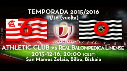 1/16 Copa (vuelta): Athletic 6 - RB Linense 0 (16/12/15)