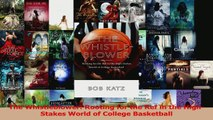 Download  The Whistleblower Rooting for the Ref in the HighStakes World of College Basketball Ebook Online
