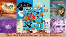 PDF Download  Looney Tunes and Merrie Melodies A Complete Illustrated Guide to the Warner Bros Download Online