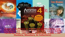Download  Ammo  Ballistics 4For Hunters Shooters and Collectors 4th Edition Ballistic Data out Ebook Free