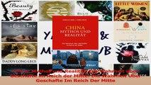 Lesen  China Mythos und Realität Die Wahrheit über Geschäfte im Reich der Mitte Die Wahrheit Ebook Frei