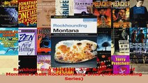 Read  Rockhounding Montana 2nd A Guide to 91 of Montanas Best Rockhounding Sites Rockhounding PDF Online